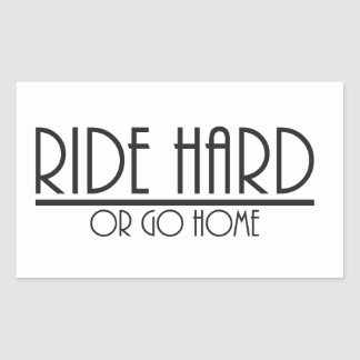 Ride hard or go home rectangle stickers