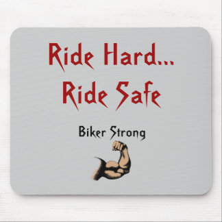 Ride Hard...Ride Safe, Biker Strong Mouse Pad
