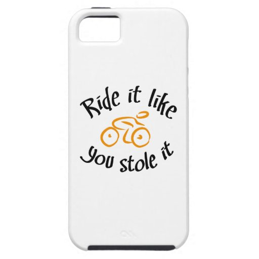 Ride it it like stole you iPhone 5 fundas