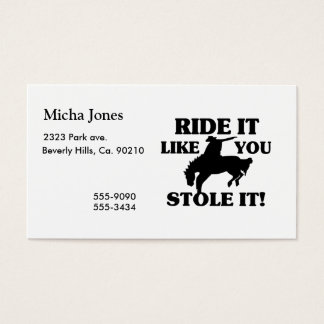 Ride It Like You Stole It Cowboy Business Card
