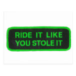 Ride It Like You Stole It -green Post Card