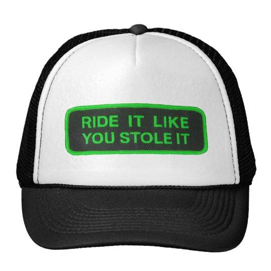 Ride It Like You Stole It -green Trucker Hat