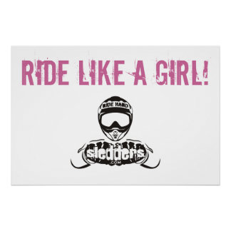 """Ride Like A Girl!"" Sledders.com Semi-Gloss Poster"