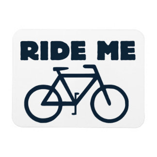 Ride me rectangular photo magnet