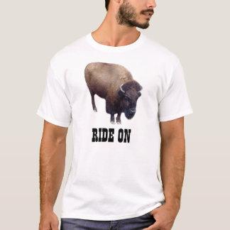 Ride on, Buffalo. Ride on... T-Shirt