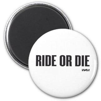RIDE OR DIE 2 INCH ROUND MAGNET