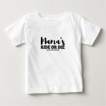 ride or die baby T-Shirt