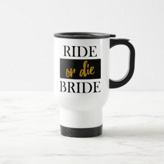 Ride or Die Bride Black and GoldTravel Mug