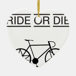 ride or die ceramic ornament