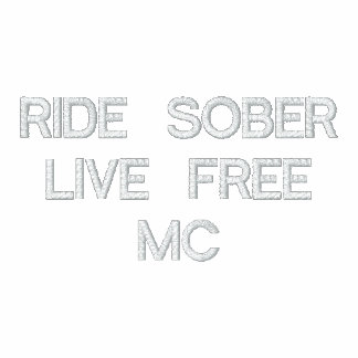 RIDE SOBER LIVE FREE MC EMBROIDERED HOODIES