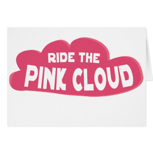 ride the pink cloud greeting cards