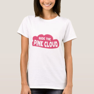 ride the pink cloud T-Shirt