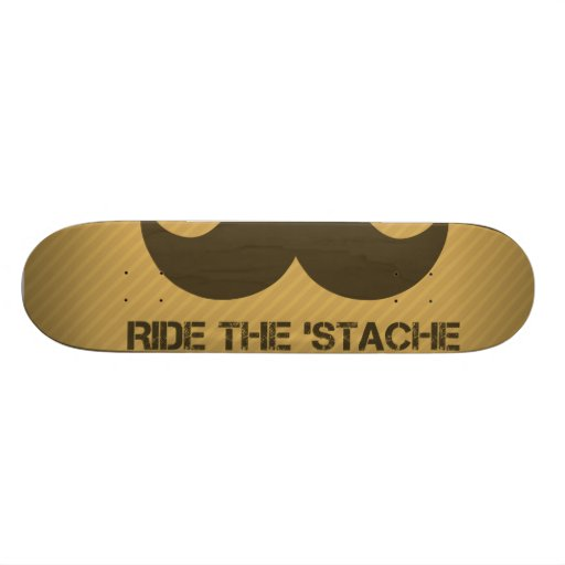 Ride The 'Stache Skateboards