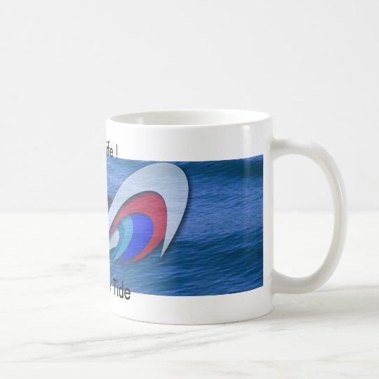 Ride The Tide, Enjoy Life ! Coffee Mug