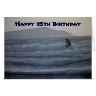 RIDE THE WAVE AND HAVE FUN ON 15th BIRTHDAY Greeting Card