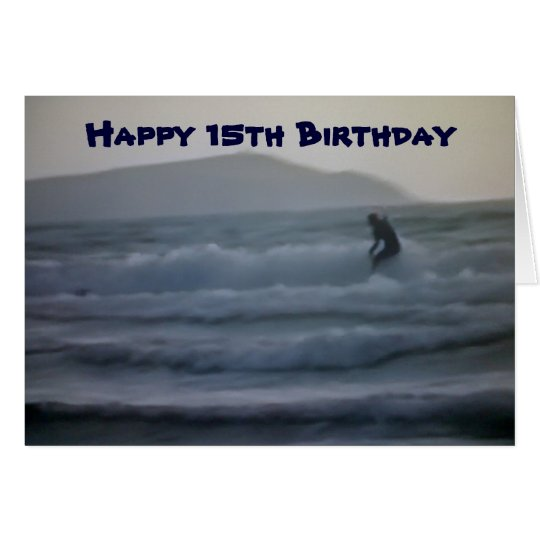 RIDE THE WAVE AND HAVE FUN ON 15th BIRTHDAY Card
