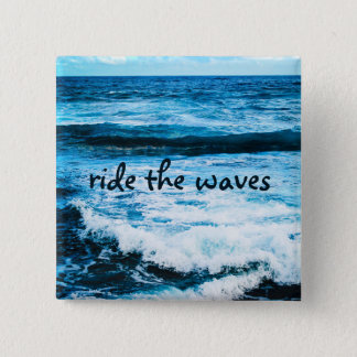 """""""Ride the waves"""" quote turquoise ocean photo Button"""