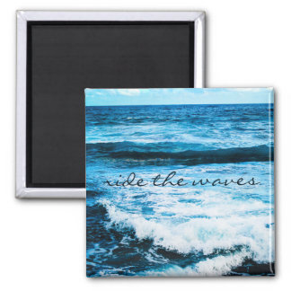 """""""Ride the waves"""" quote turquoise ocean photo Magnet"""
