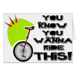 Ride This Unicycle Greeting Cards