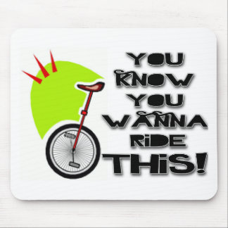 Ride This Unicycle Mousepads