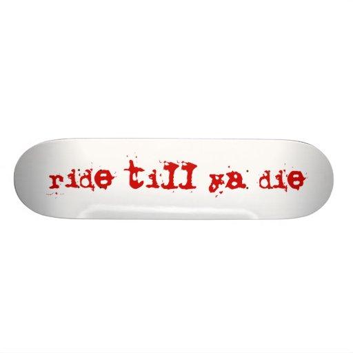 ride till ya die skate boards