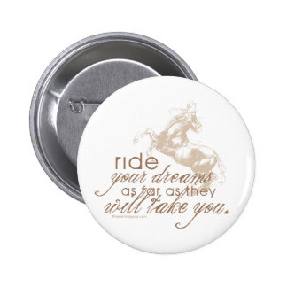 Ride Your Dreams Pinback Buttons