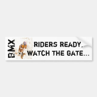 Riders ready, watch the gate... BMX sticker Car Bumper Sticker