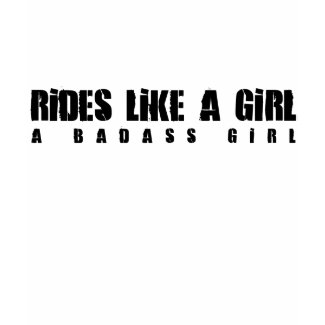 Rides Like A Girl shirt