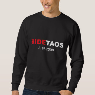RIDETAOS 3.19.2008 - longsleeve Sweatshirt