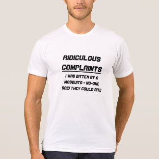 Ridiculous complaints T-Shirt