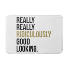Ridiculously Good Looking Quote Bath Mat