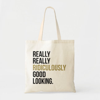 Ridiculously Good Looking Quote Tote Bag
