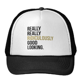 Ridiculously Good Looking Quote Trucker Hat