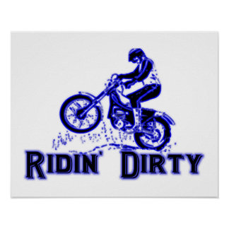 Ridin Dirty Dirt Bike Rider Poster