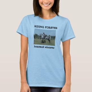 Riding Forever; Homework Whenever T-Shirt
