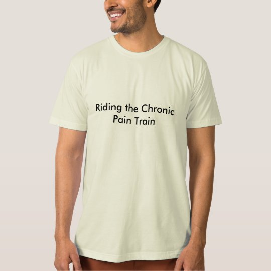 Riding the Chronic Pain Train T-Shirt