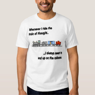 Riding the train of thought shirt