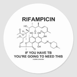 Rifampicin If You Have TB You're Going To Need Round Sticker
