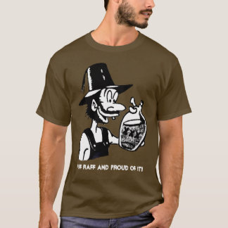 Riff Raff and Proud Of It T-shirt
