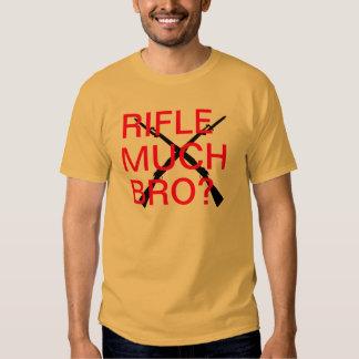Rifle Much Bro? T Shirt