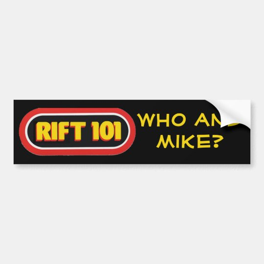 RIFT 101 - Who and Mike? Bumper Sticker