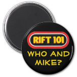 RIFT 101 - Who and Mike? Refrigerator Magnet