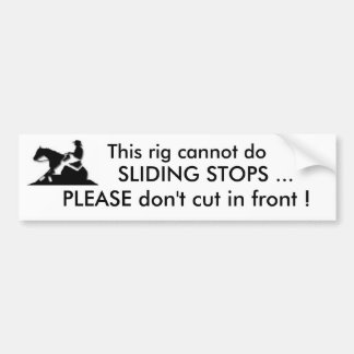 Rig cannot do sliding stops bumper stickers