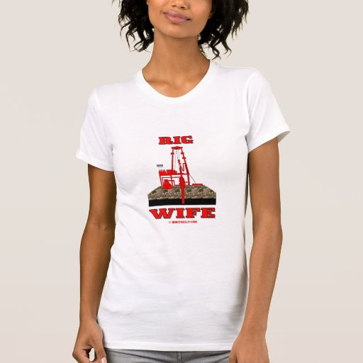 Rig Wife,Oil Field Wife,T-Shirt,Oil Rig,Gift,Oil, T-shirt