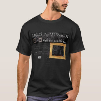 Riggin Munroe - Night Out With the Boys T-Shirt