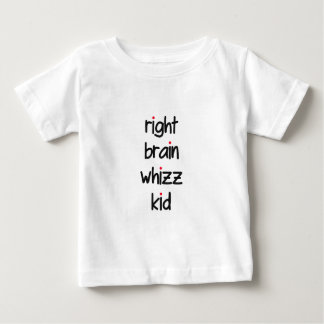 right brain whizz kid baby T-Shirt