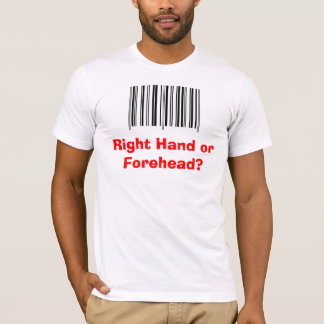'Right Hand or Forehead?' T-Shirt