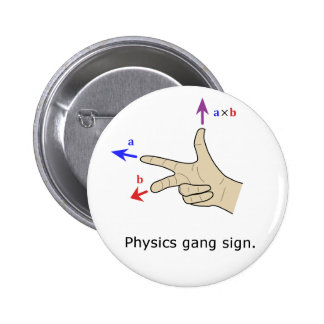 Right hand rule cross product Physics gang sign Button