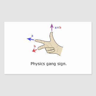 Right hand rule cross product Physics gang sign Rectangular Sticker