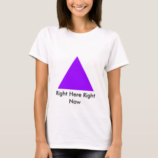 Right Here Right Now The MUSEUM Zazzle Gifts T-Shirt